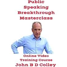 Public Speaking Breakthrough Masterclass (Online Video Training Course) [Online Code] [Online Code]