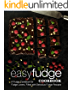 Easy Fudge Cookbook: A Fudge Cookbook for Fudge Lovers, Filled with Delicious Fudge Recipes (English Edition)