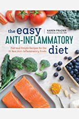 The Easy Anti Inflammatory Diet: Fast and Simple Recipes for the 15 Best Anti-Inflammatory Foods Kindle Edition