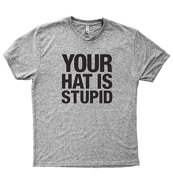 97edec0e Amazon.com: Baffle Tees / Your Hat Is Stupid - Men's Tri-Blend T ...
