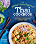 The Better Than Takeout Thai Cookbook: Favorite Thai Food Recipes Made at Home (English Edition)