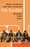Die Kurden: Geschichte, Politik, Kultur (Beck Paperback)