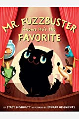 Mr. Fuzzbuster Knows He's the Favorite Kindle Edition