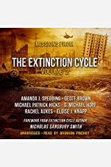 Missions from the Extinction Cycle, Vol. 2 Audible Audiobook