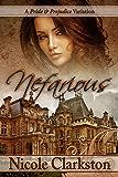 Nefarious: A Pride and Prejudice Variation (English Edition)