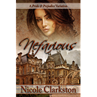 Nefarious: A Pride and Prejudice Variation (English Edition)