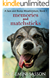 Memories and Matchsticks (The Sam and Bump Misadventures Book 1)