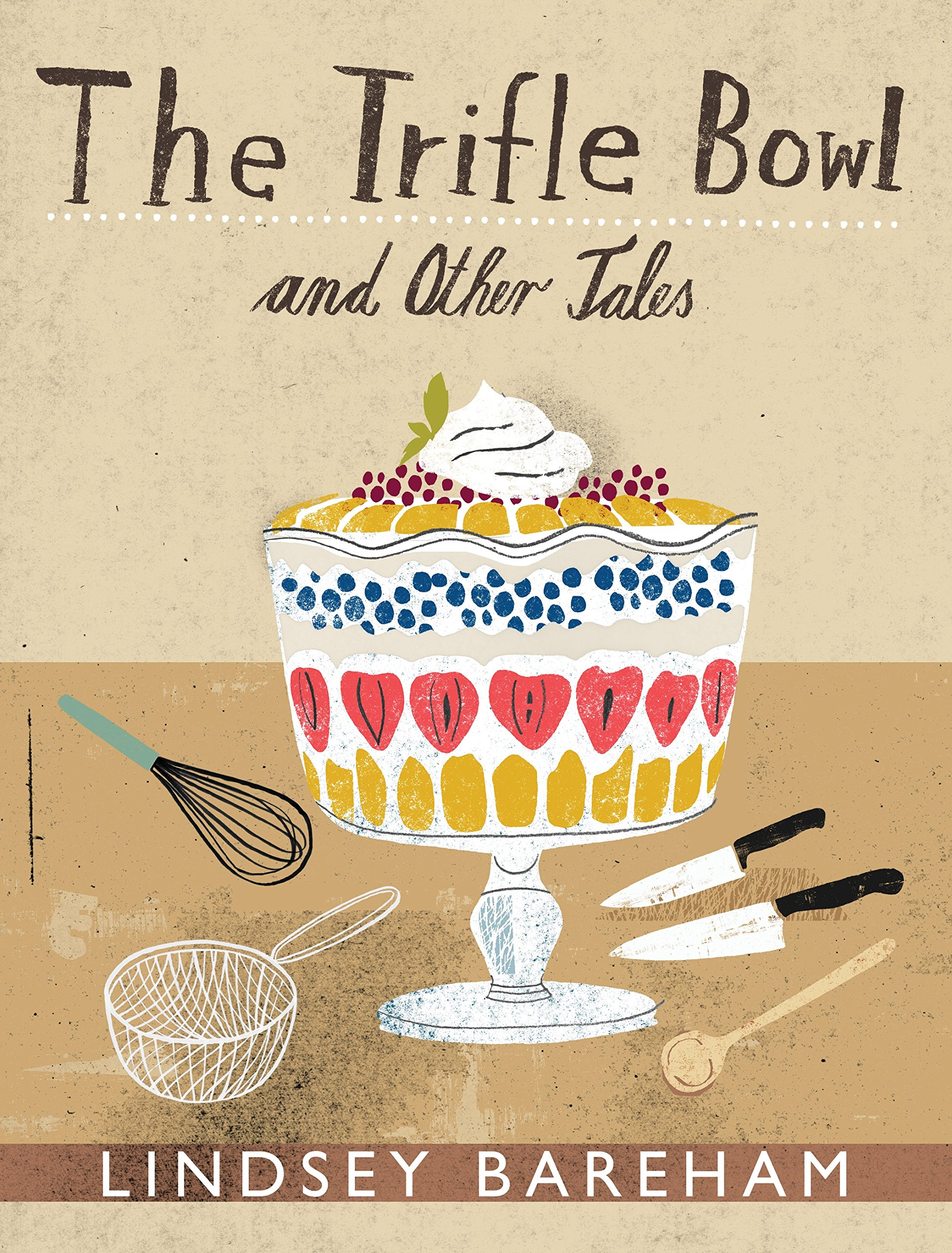 The Trifle Bowl Lindsey Bareham 9780593069417 Amazon Com Books
