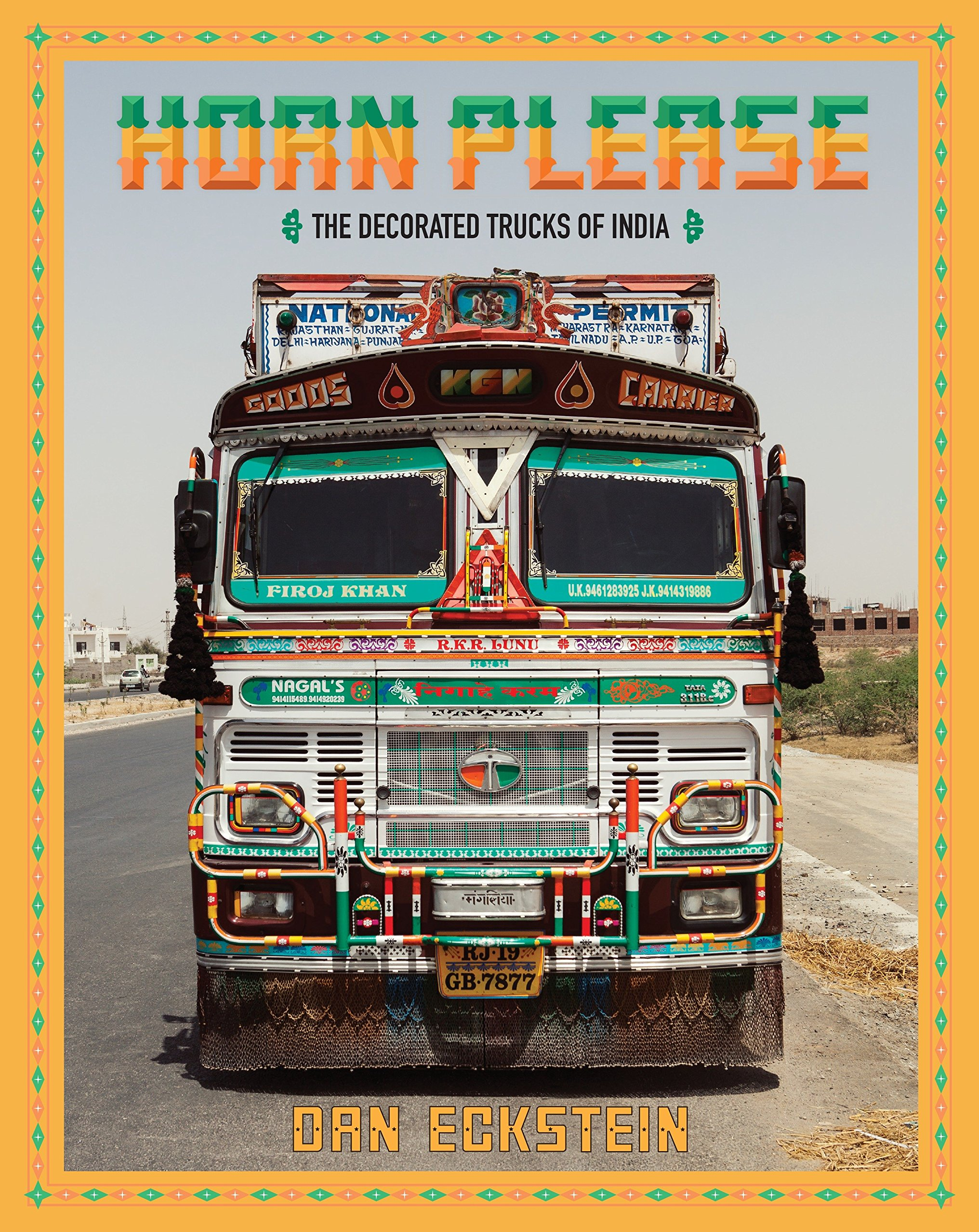 Buy Horn Please: The Decorated Trucks of India Book Online