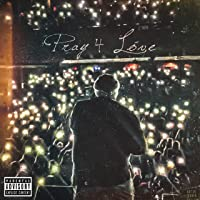 Pray 4 Love [Explicit]