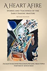 A Heart Afire: Stories and Teachings of the Early Hasidic Masters Paperback
