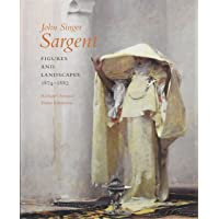 John Singer Sargent: Figures and Landscapes, 1874-1882; Complete Paintings: Volume IV: 04