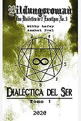 Dialéctica del Ser: Tomo I - Ping (Spanish Edition) Kindle Edition