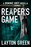The Reaper's Game (A Dominic Grey Novella) (The Dominic Grey Series Book 5)