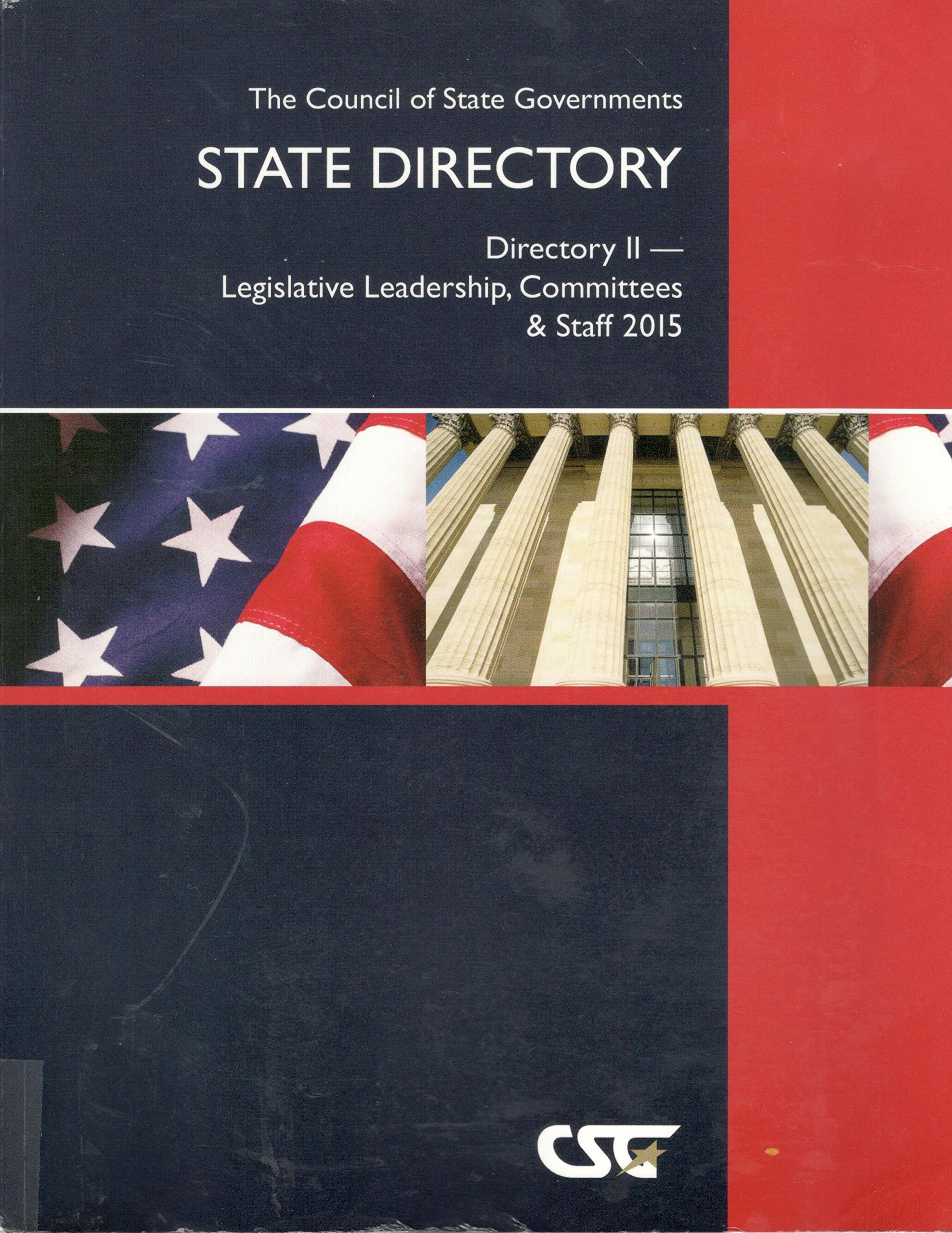 Download State Directory 2015: Directory II: Legislative Leadership, Committees & Staff (Csg State Directory. Directory II-State Legislative Leadership, Committees and Staff) PDF