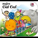 Magico Ciuf Ciuf: Storie in rima, tutte col buco