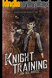 Knight Training (The Steam Knight Book 1)