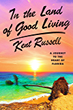 In the Land of Good Living: A Journey to the Heart of Florida