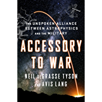 Accessory to War: The Unspoken Alliance Between Astrophysics and the Military (English Edition)