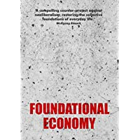 The Foundational Economy Collective: Foundational Economy: The Infrastructure of Everyday Life