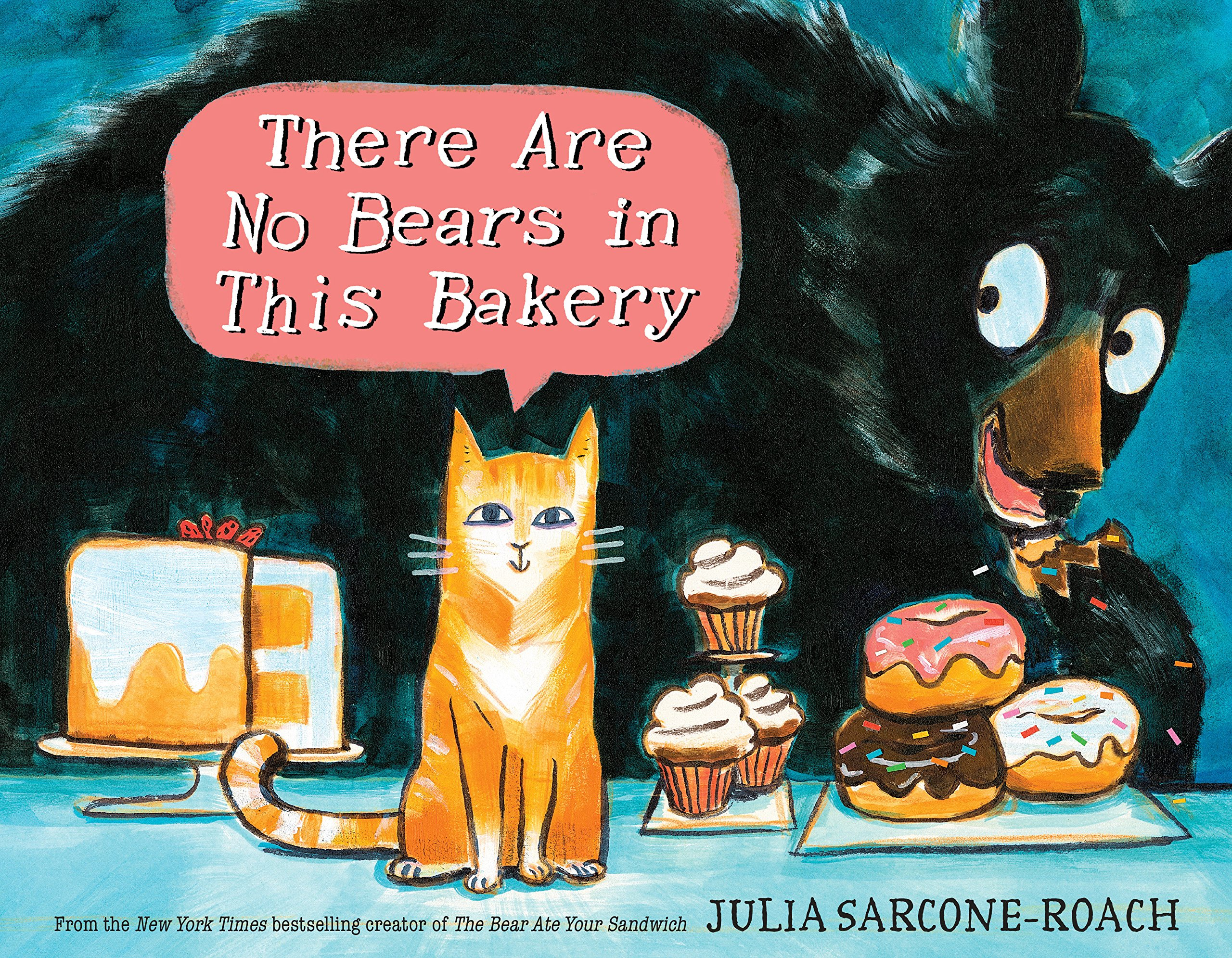There Are No Bears in This Bakery: Sarcone-Roach, Julia ...