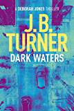 Dark Waters (Deborah Jones Crime Thriller Series Book 2)