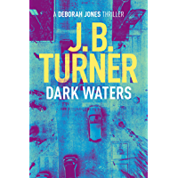 Dark Waters: A Deborah Jones Thriller (Deborah Jones Crime Thriller Series Book 2)