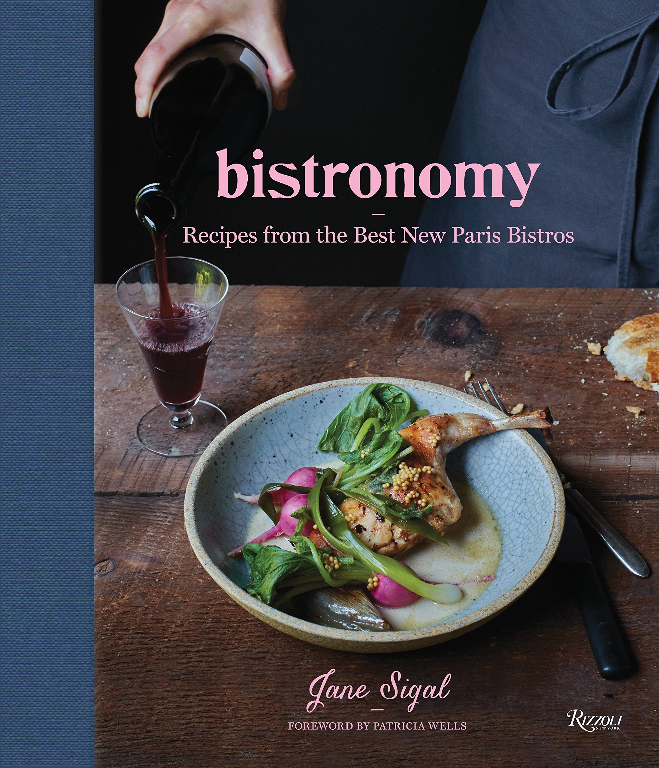 Bistronomy  Recipes From The Best New Paris Bistros