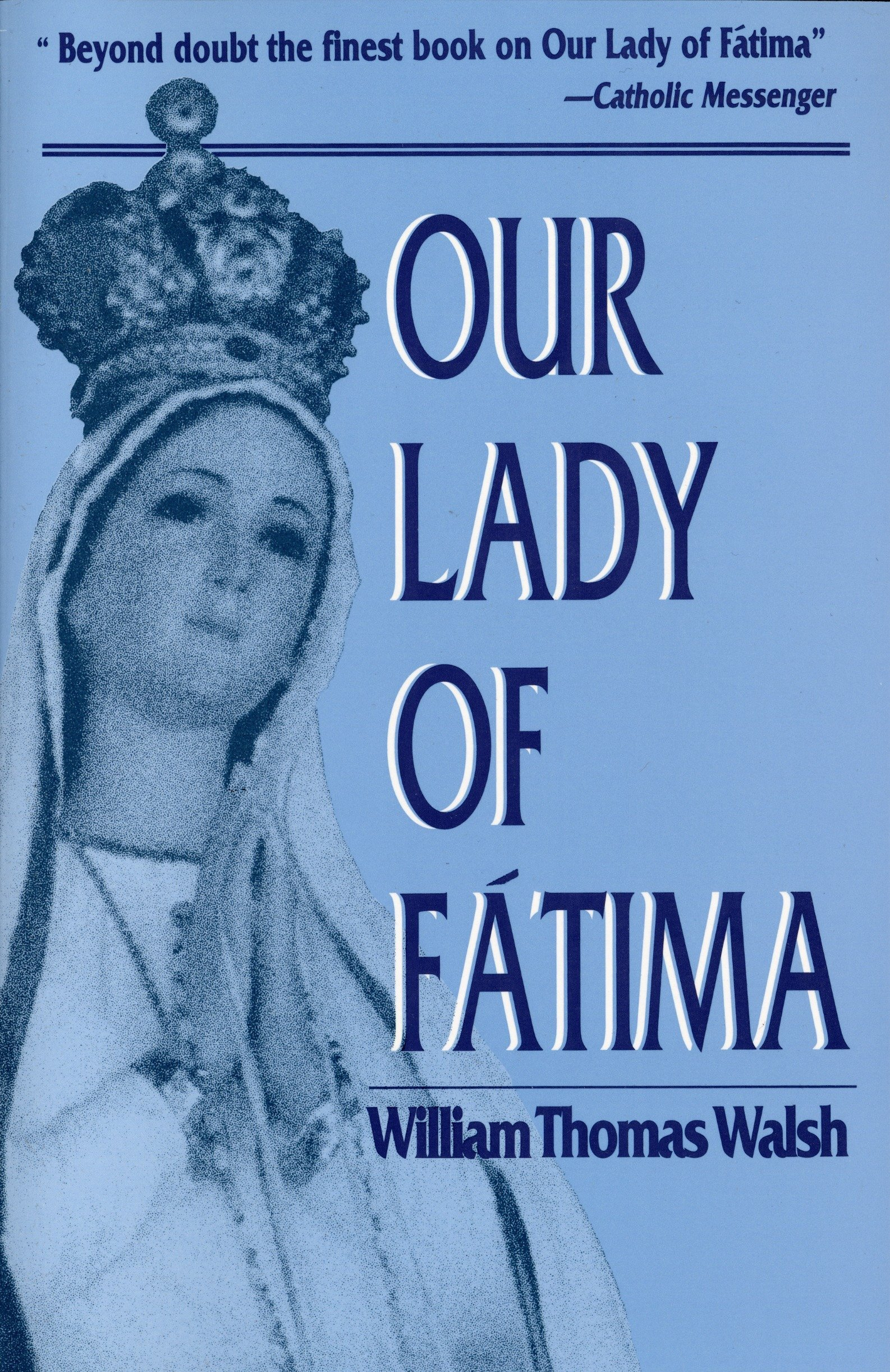 Our Lady Of Fatima William T Walsh 9780385028691 Books Amazonca