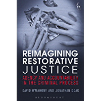 Reimagining Restorative Justice: Agency and Accountability in the Criminal Process