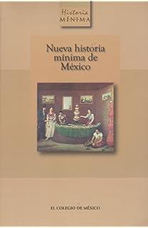 Nueva Historia Minima de Mexico (Spanish Edition)