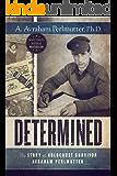 Determined: The Story of Holocaust Survivor Avraham Perlmutter