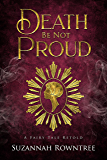 Death Be Not Proud (A Fairy Tale Retold)