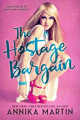 The Hostage Bargain: A reverse harem romance (Kinky Bank Robbers Book 1)