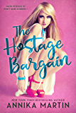 The Hostage Bargain (Taken Hostage by Kinky Bank Robbers Book 1) (English Edition)