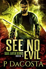 See No Evil (The Soul Eater Book 3) Kindle Edition