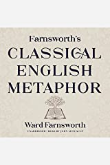 Farnsworth's Classical English Metaphor: The Farnsworth Classical English Series Audible Audiobook