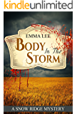 Body In The Storm: A Small Town Mystery (Snow Ridge Mysteries Book 3)