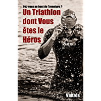 Un Triathlon dont Vous êtes le Héros
