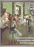 Les grands trésors de l'art: Impressionnisme, Romantisme et Art Nouveau