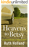 Heavens to Betsy: A Southern Girl's Trail to Hope