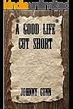 A Good Life Cut Short