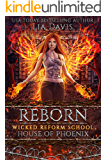 Reborn: House of Phoenix (Wicked Reform School Book 4)