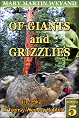 Sequoia 5. The Pika,  A Teensy-Weensy Rabbit (Of Giants and Grizzlies) Kindle Edition