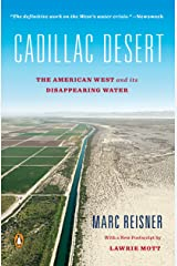 Cadillac Desert: The American West and Its Disappearing Water, Revised Edition Kindle Edition