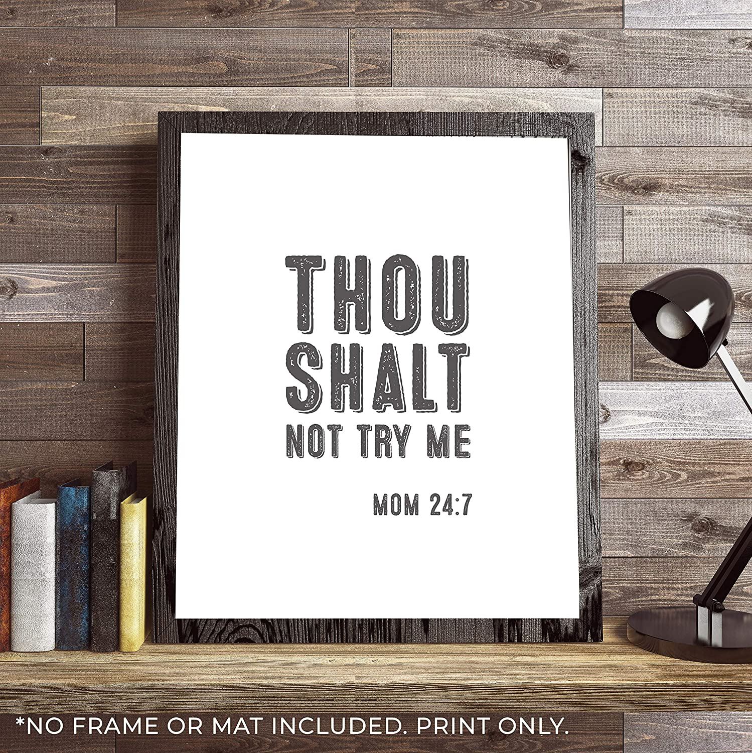 Thou Shalt Not Try Me - Mom Bible Verse - Funny Home Decor Sign - Unframed  11x14 Print