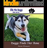 Doggy Finds Her Bone (Ella the Doggy)