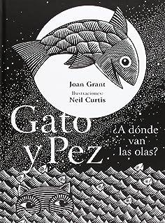 Gato y Pez ¿A dónde van las olas? (Spanish Edition)