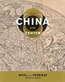 China at the Center: Ricci and Verbiest World Maps
