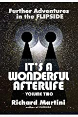 Its A Wonderful Afterlife Volume Two: Further Adventures in the Flipside (It's A Wonderful Afterlife Book 2) Kindle Edition